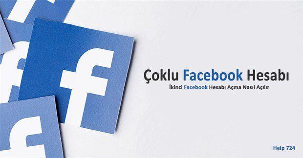 İkinci Facebook Hesabı Açma - Çoklu Facebook Hesabı