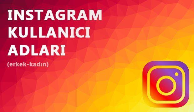 En Güzel Instagram Kullanıcı Adları (Erkek – Kadın)
