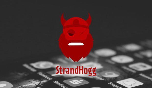 Android Cihazlarda Kritik Açık Strandhogg