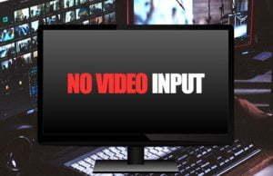 No Video İnput Hatası ve Çözüm Yolları