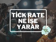 Tick Rate Ne İşe Yarar