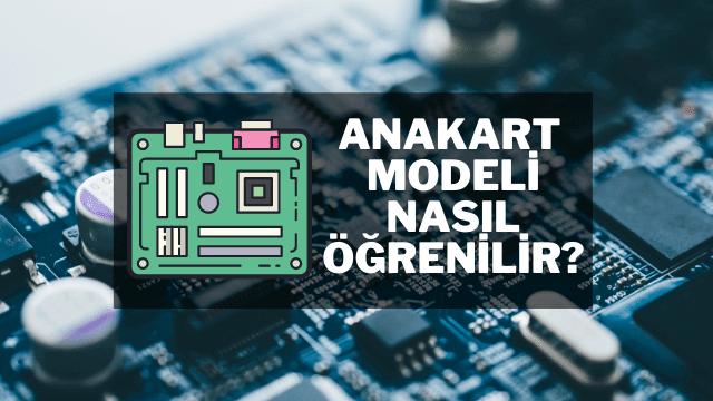 Anakart Modeli Nasıl Öğrenilir